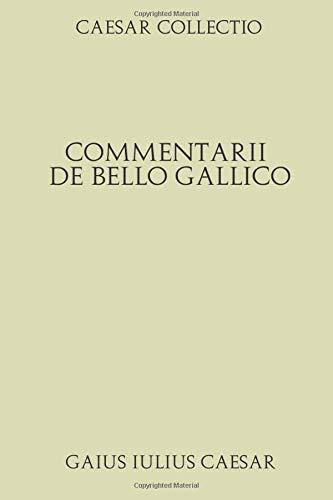 Caesar Collectio. Commentarii de bello Gallico