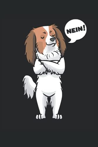Sturer Kontinentaler Zwergspaniel NEIN!: Notizbuch LINIERT   Eine lustige Kladde mit Phalene Hunde Motiv   Eine witzige Stratze