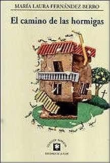 El camino de las Hormigas/ The Ant Path (Spanish Edition)