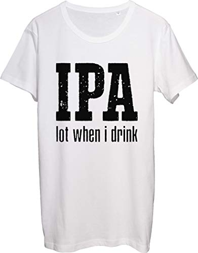 IPA Lot When I Drink - Camiseta para hombre