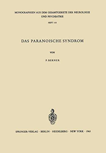 Das Paranoische Syndrom: Klinisch-Experimentelle Untersuchungen Zum Problem Der Fixierten Wahnbildungen (Monographien aus dem Gesamtgebiete der Neurologie und Psychiatrie (110), Band 110)