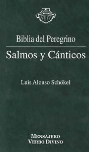 Salmos y Canticos. Biblia Del Peregrino