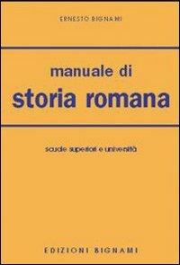 Manuale di storia romana. Per le Facoltà di lettere