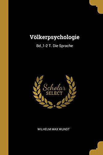 GER-VOLKERPSYCHOLOGIE: Bd.,1-2 T. Die Sprache