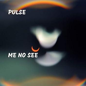 Me No See