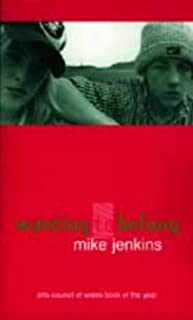 Wanting to Belong by Mike Jenkins (1-Jan-1997) Paperback