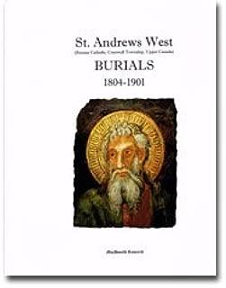 St. Andrews West Parish Registers, Burials (1804-1901) (St. Andrews West R.C. Parish Registers 1804-1944, Cornwall Twp. Ontario. Seven Volumes Plus Burials)