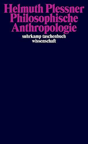 Philosophische Anthropologie: Göttinger Vorlesung vom Sommersemester 1961 (suhrkamp taschenbuch wissenschaft)