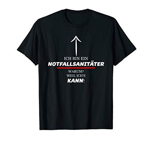 Ich Bin Ein Notfallsanitäter Warum Weil Ich's KANN | Lustig T-Shirt