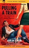 Pulling a Train: Violent Stories of Naked Passions