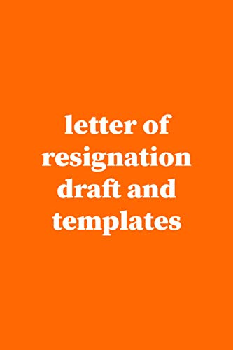 letter of resignation draft and templates: Funny gift for men, women, co-workers, friends and family | Size 6x9 | 110 pages | Lined notebook journal