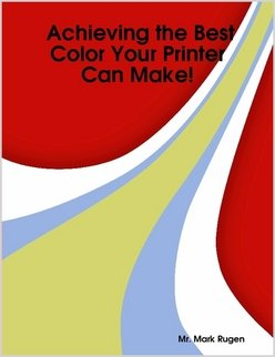 Achieving the Best Color Your Printer Can Make!
