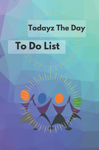 Todayz The Day, To Do List Notebook: Lists To Make The Dayz Count