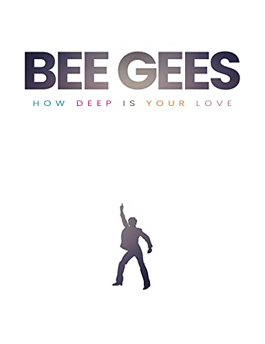Bee Gees: How Deep Is Your Love