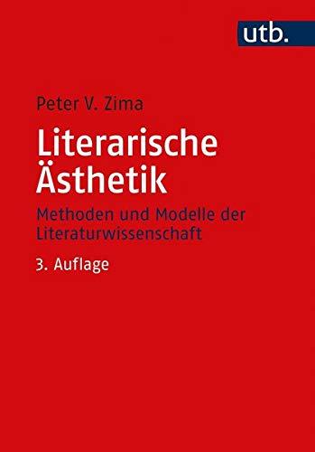 Literarische Ästhetik: Methoden und Modelle der Literaturwissenschaft