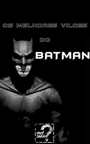 25 MELHORES Vilões do BATMAN de Todos os Tempos