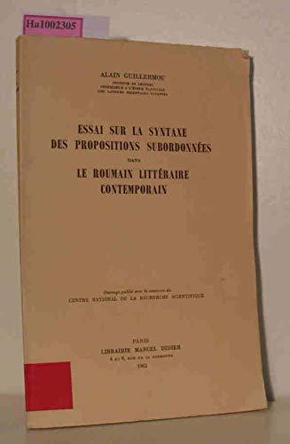 Essai sur la syntraxe des propositions subordonnees dans le Roumain litteraire contemporain.