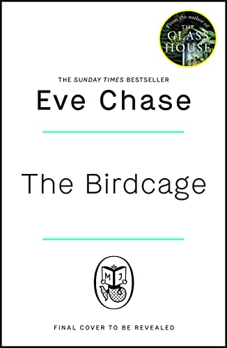 The Birdcage: The spellbinding new mystery from the author of Sunday Times bestseller and Richard and Judy pick The Glass House