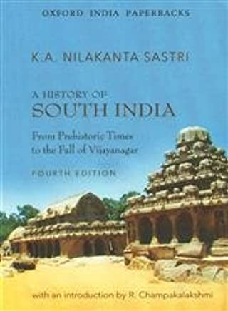 A History of South India: From Prehistoric Times to Fall of Vijayanagar
