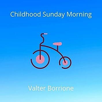Childhood Sunday Morning