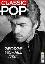 Classic Pop Magazine February March 2017 George Michael 1963 - 2016