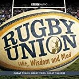 Rugby Union: Wit, Wisdom and Mud