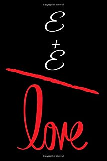 E+E=LOVE: Small Bride Journal for Notes, Thoughts, Ideas, Reminders, Lists to do, Planning, Funny Bride-to-Be or Engagement Gift