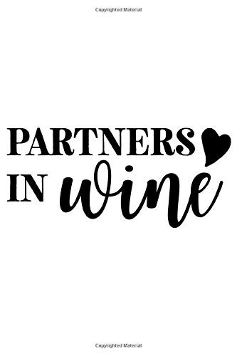 Partners In Wine: Lined Blank Notebook Journal With Funny Sassy Sayings, Great Gifts For Coworkers, Employees, Women, And Family