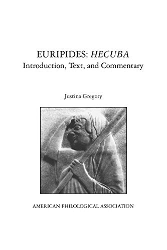 Euripides: Hecuba: Introduction, Text, and Commentary (Society for Classical Studies Textbooks)