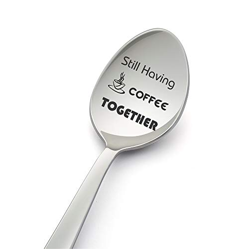 Still Having Coffee together -Stamped Stainless Steel- Tea, Coffee, Dessert & Soup Spoon - Valentine's Day Gift - Best,Perfect & Unique Gift Ideas for Lovers- LYF Colllection