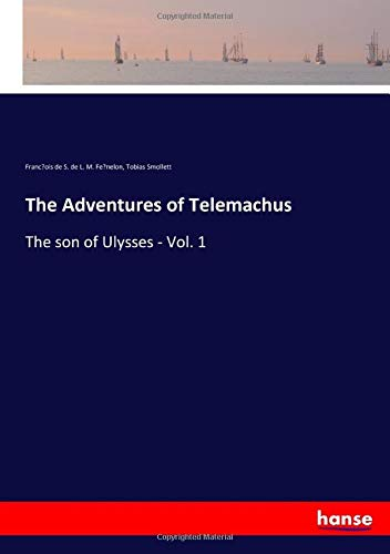 The Adventures of Telemachus: The son of Ulysses - Vol. 1