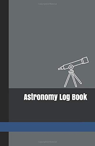 Compare Textbook Prices for Astronomy Log Book: A Night Sky Observations Record Journal to Write in with Dark Gray Cover  ISBN 9781726898195 by Lane, Currant