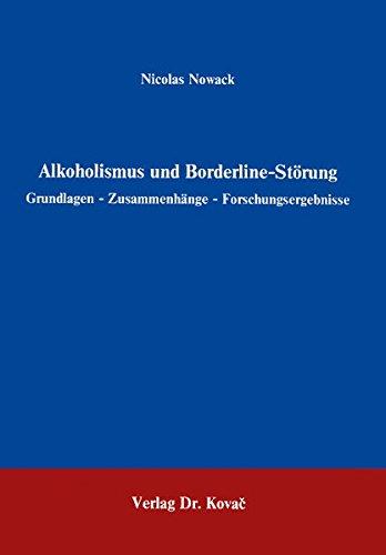 Alkoholismus und Borderline-Störung . Grundlagen - Zusammenhänge - Forschungsergebnisse