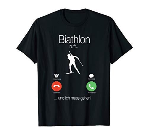 Biathlon Ruft Und Ich Muss Gehen Biathlon Lover Gift T-Shirt
