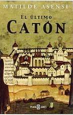 Ultimo caton, el (Exitos De Plaza & Janes) de Matilde Asensi (10 oct 2001) Tapa dura