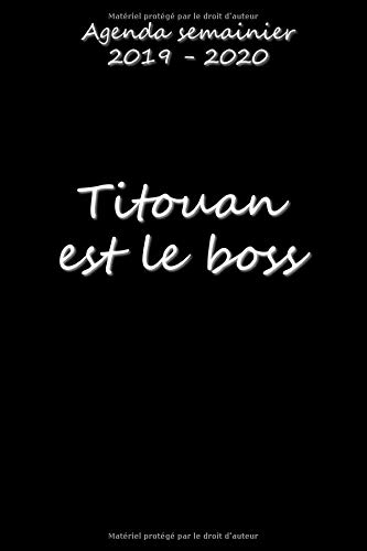 Agenda semainier 2019 - 2020 Titouan est le boss