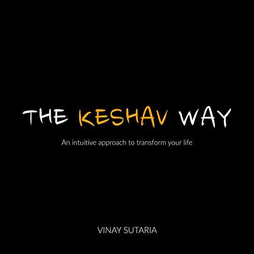 The Keshav Way Audiobook By Vinay Sutaria cover art