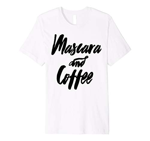 Mascara und Kaffee T-Shirt CUTE Make-up Lover Queen Tee