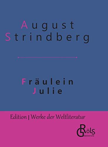 Fräulein Julie: Gebundene Ausgabe (Edition Werke der Weltliteratur - Gebundene Ausgabe)