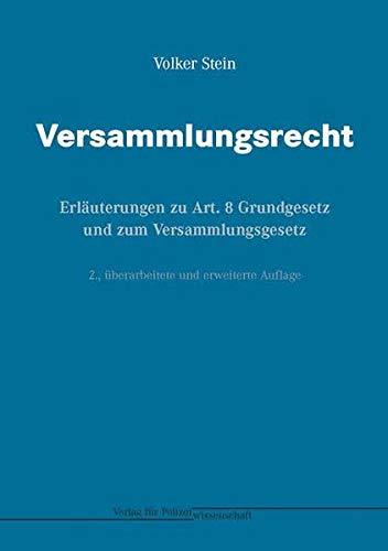 Versammlungsrecht: Erläuterungen zu Art. 8 Grundgesetz und zum Versammlungsgesetz