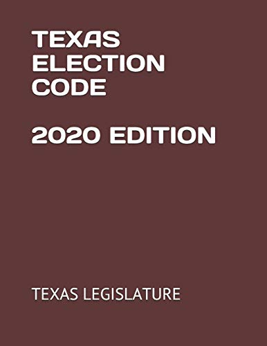 Compare Textbook Prices for TEXAS ELECTION CODE 2020 EDITION  ISBN 9798665191430 by LEGISLATURE, TEXAS