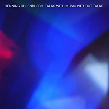 Talks with Music Without Talks