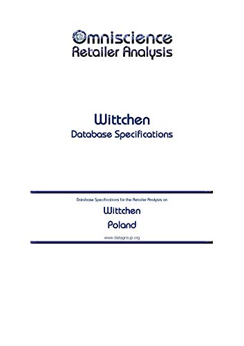 Wittchen - Poland: Retailer Analysis Database Specifications (Omniscience Retailer Analysis - Poland Book 104069) (English Edition)