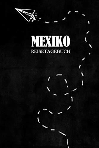 Reisetagebuch Mexiko: Reisejournal für den Urlaub - inkl. Packliste | Erinnerungsbuch für Sehenswürdigkeiten & Ausflüge | Notizbuch als Geschenk, Abschiedsgeschenk