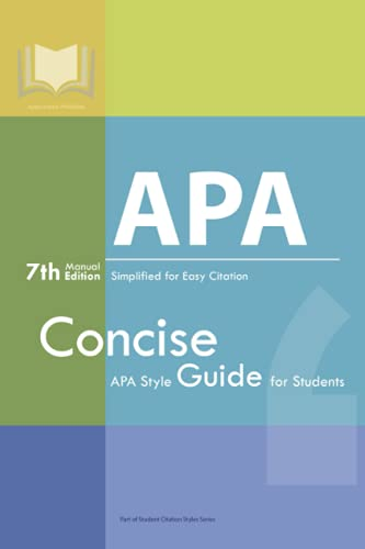 APA Manual 7th Edition Simplified for Easy Citation: Concise APA Style Guide for Students (Student Citation Styles)