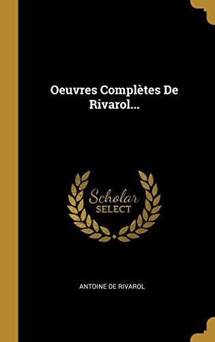 Oeuvres Complètes De Rivarol...