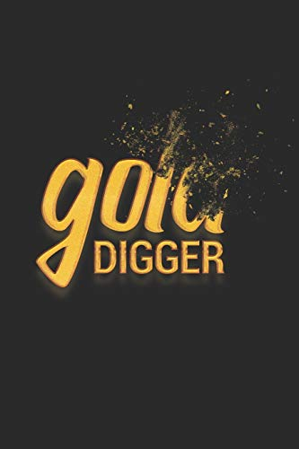Gold Digger: Blank Lined Journal | 6 x 9 In, 120 Pages