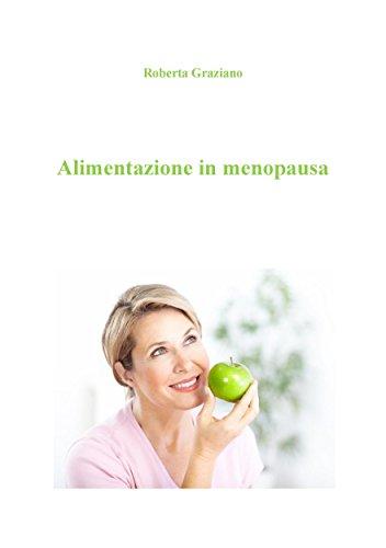 Alimentazione in menopausa (Mini guide della salute)