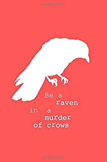 Be A Raven In A Murder Of Crows: A lined journal | Red edition