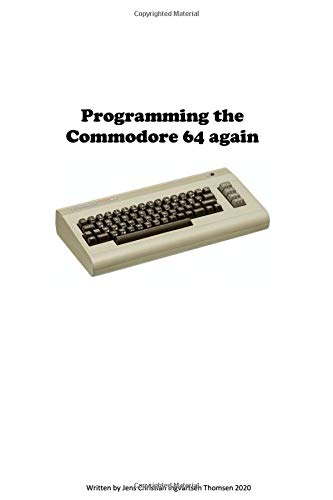 Programming the Commodore 64 again: Create a game step by step
